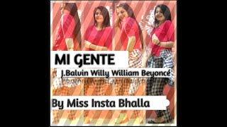 MI GENTE | J.Balvin Willy & William Beyoncé | By Miss insta Bhalla