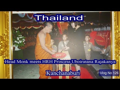 Thailand..Her Royal Highness Princess Ubolratana Rajakanya meets our Head Monk.. Vlog No 122