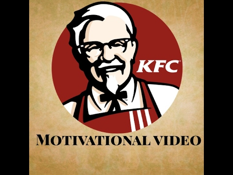 KFC Best Motivational Video! By Harland Sanders