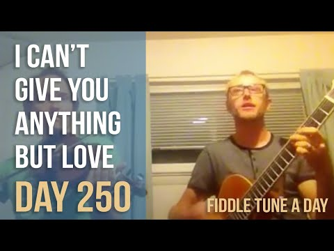 I Can't Give You Anything But Love - Fiddle Tune a Day - Day 250