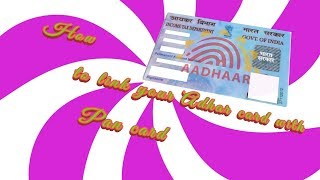 How to link your Aadhar card with PAN card...