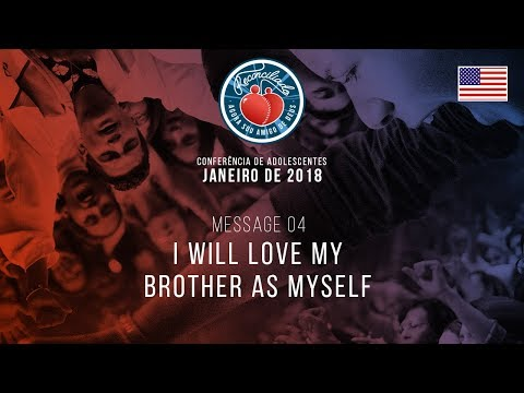 Message 04 - I Will Love My Brother as Myself