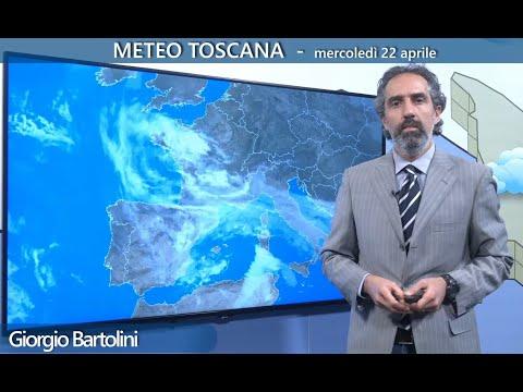 Il meteo di oggi in Toscana - mercoledì 22 aprile