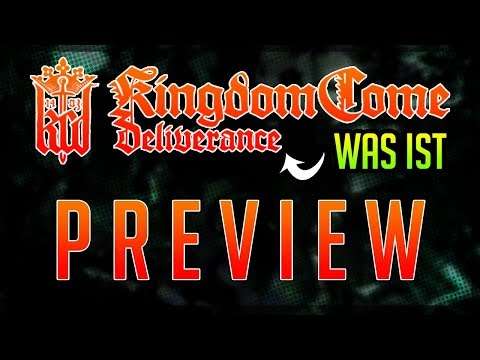 MEIN RPG? Kingdom Come: Deliverance - WAS IST DAS? Bestes RPG 2018? KC Deliverance