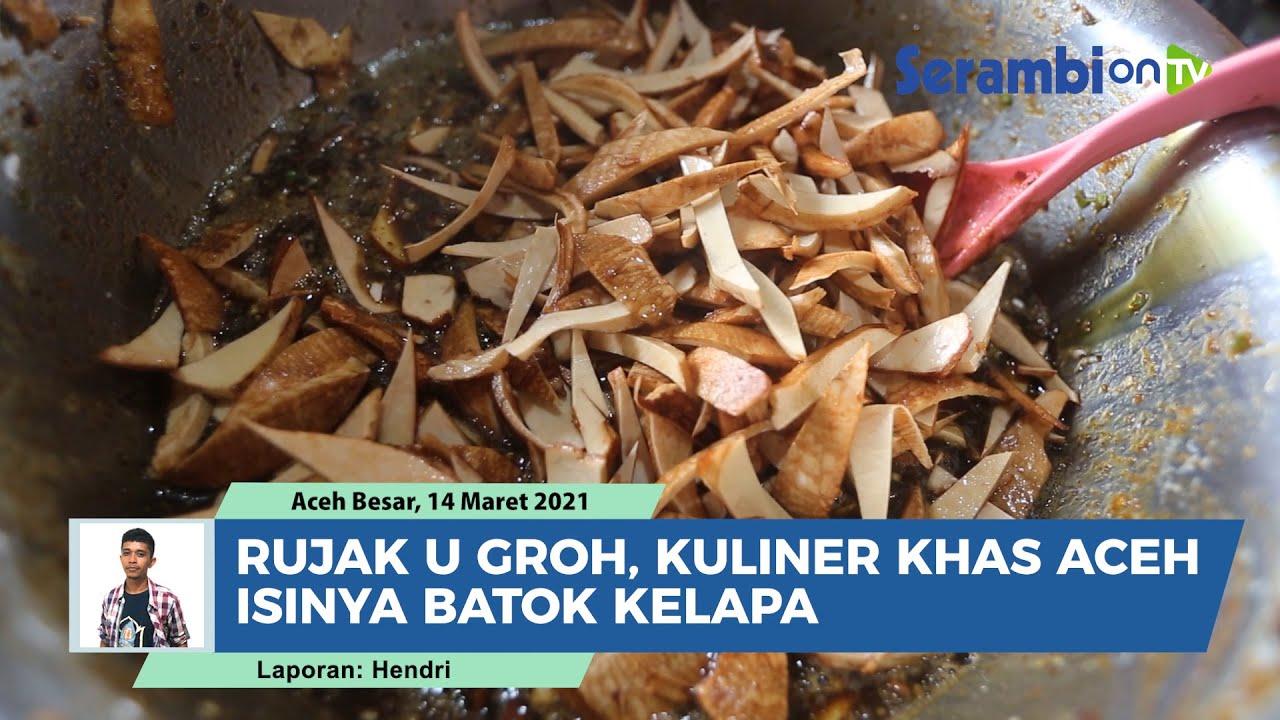Video Rujak U Groh Kuliner Khas Aceh Isinya Batok Kelapa Serambi Indonesia
