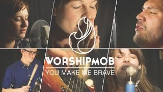 You Make Me Brave - by Amanda Cook - WorshipMob cover