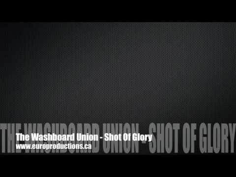 The Washboard Union - Shot Of Glory