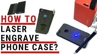 How to use Compact Laser Engraver on Mobile Phone Case