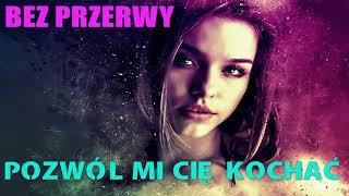 BEZ PRZERWY - POZWÓL MI CIĘ KOCHAĆ (Official Audio) Nowość Disco Polo Lato 2018