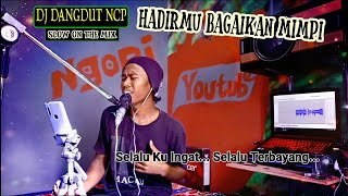 DJ Hadirmu Bagaikan Mimpi_Fauzi Bima (Cover Renno Slow Mix)