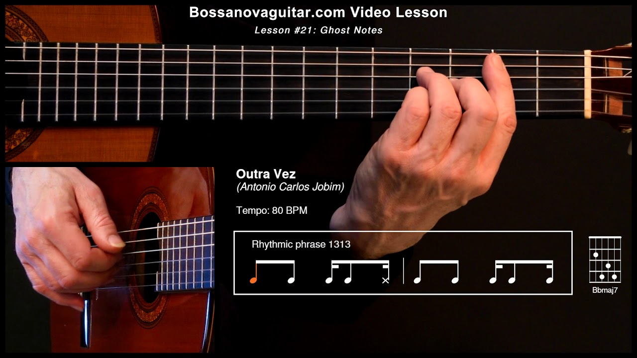 Outra Vez Bossa Nova Guitar Lesson 21 Ghost Notes Youtube