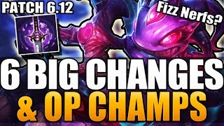 6 BIG CHANGES & NEW OP CHAMPS - Patch 6.12 - League of Legends