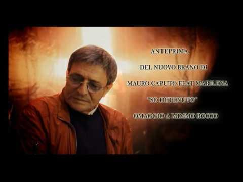 ANTEPRIMA SO DETENUTO-MAURO CAPUTO FEAT MARILENA