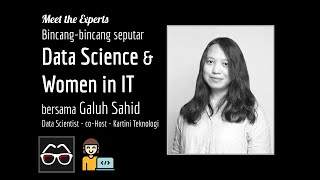 Seputar Data science & Women in Tech bersama Galuh Sahid | Data Scientist | Kartini Teknologi
