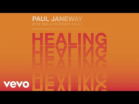 Paul Janeway - Healing (ft. Paul Janeway of St. Paul & The Broken Bones)