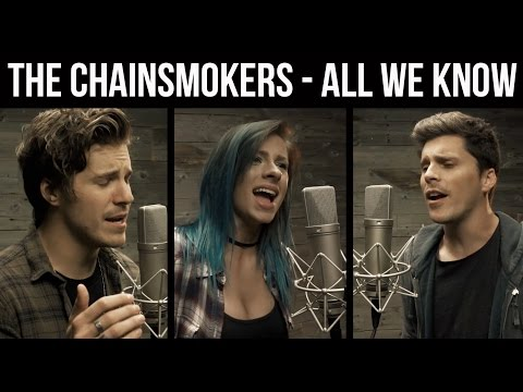 "The Chainsmokers - ""All We Know"" (cover By Our Last Night Ft Andie Case)"