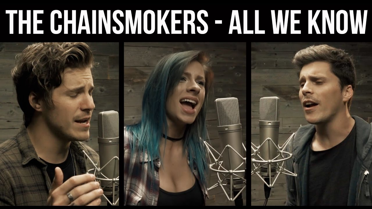 the-chainsmokers-all-we-know-cover-by-our-last-night-ft-andie-case-ourlastnightband