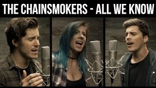 The Chainsmokers - &quotAll We Know&quot (cover by Our Last Night ft Andie Case)