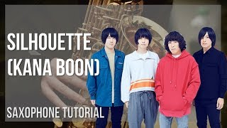 How to play Silhouette by Kana Boon on Alto Sax (Tutorial)