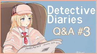 【Detective Diaries #3】Answering Questions~