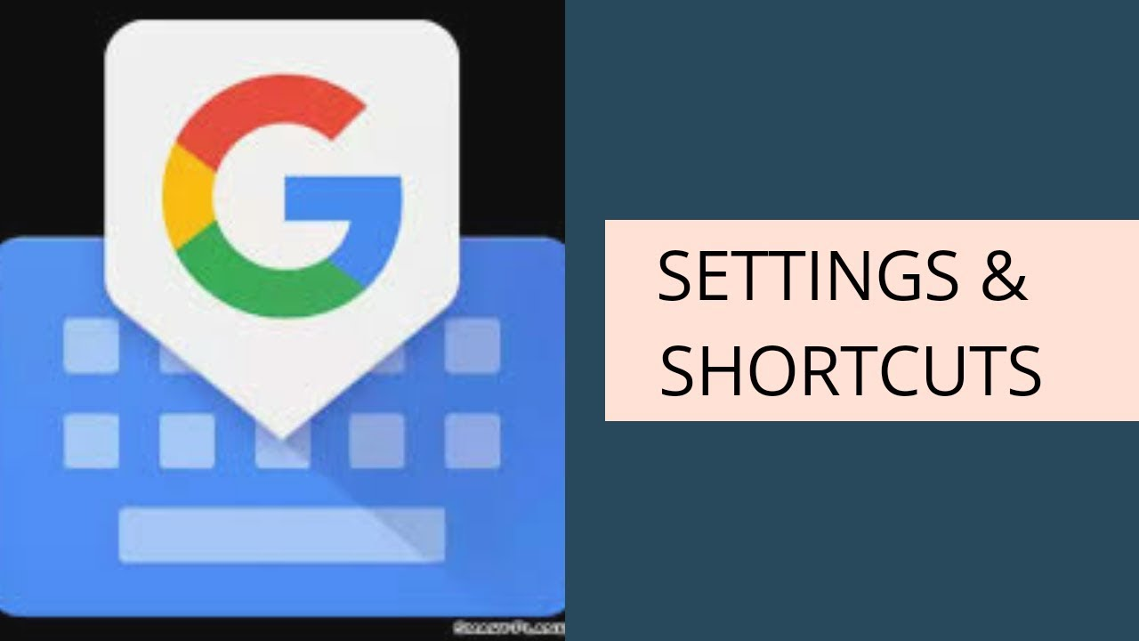 Gboard keyboard Settings and Shortcuts you should try