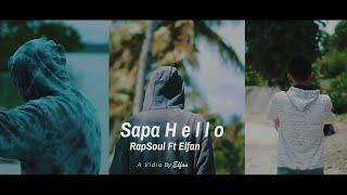 Elfan ft RapSoul - Sapa H E L L O ( Official Music Vidio )