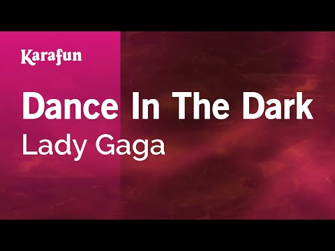 Karaoke Dance In The Dark - Lady Gaga *