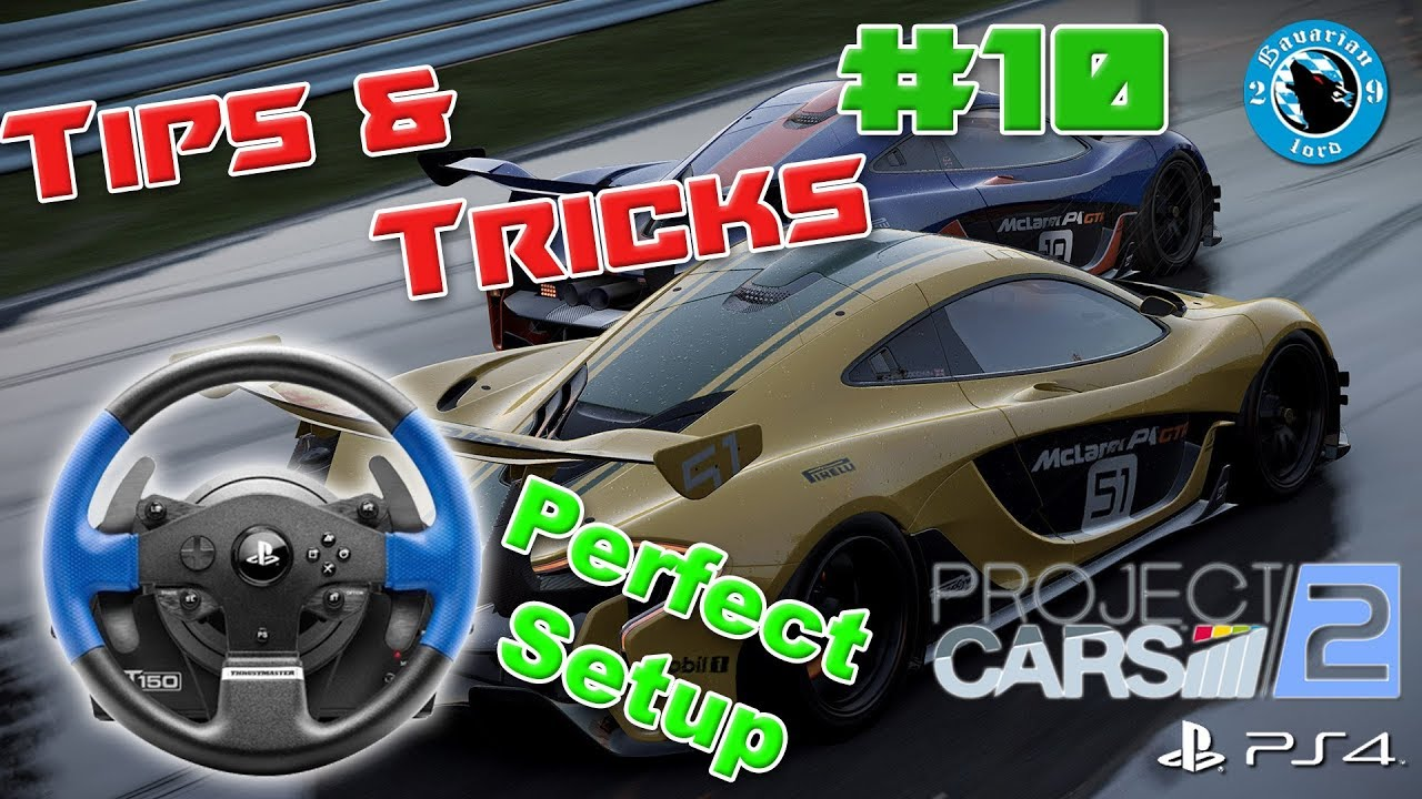 Project CARS 2 Thrustmasters T150 perfect setup Ps4 - Tips