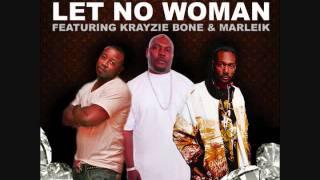 Bigg Steele - Let No Woman ft Krayzie Bone Instrumental