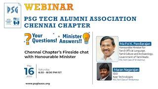 PSG Tech Alumni Assn. - Webinar 2 - Fireside Chat with Honourable Minister Ma Foi K.Pandiarajan