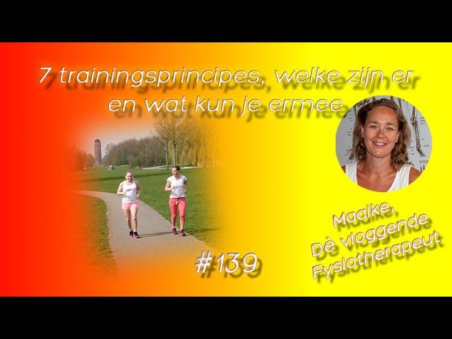 #139 De 7 trainingsprincipes helemaal uitgelegd. Welke gelden er en wat kun jij ermee met trainingen