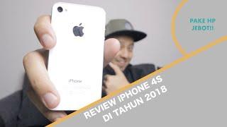 Pake HP JEBOT! di 2018 - Review iPhone 4s di 2018
