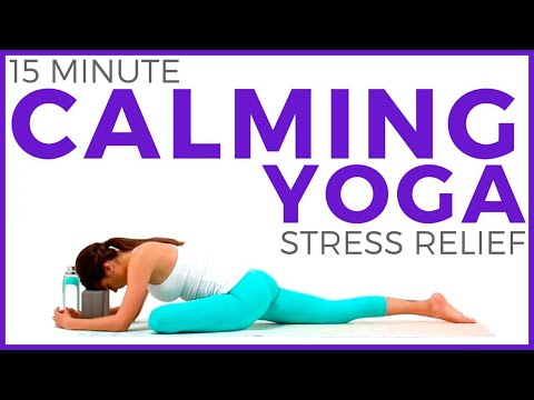 15 minute CALMING YOGA for Stress Relief and Anxiety