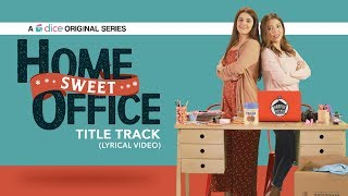 Dice Media | Home Sweet Office | Title Track (Lyrical Video) | By Karan Malhotra