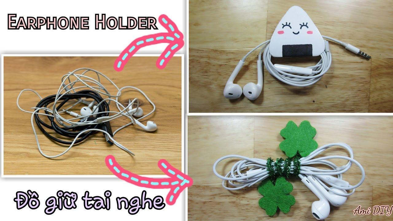 2 DIY EARPHONE Holder / Làm đồ handmade: 2 cách làm đồ giữ tai nghe đơn giản / Ami DIY
