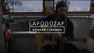Lafügüzaf [Official Acoustic ] - Gökhan Türkmen #LafügüzafAkustik Resimi