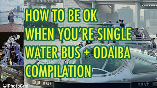 How to be oĸ when you're single | WATER BUS + ODAIBA COMPILATION