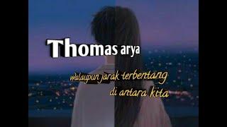Download Lagu Walaupun terbentang jarak di antara kita | Thomas Arya - rela demi cinta (lirik) mp3
