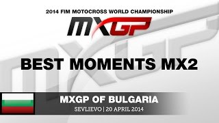 MXGP of Bulgaria 2014 MX2 Best Moments - Motocross