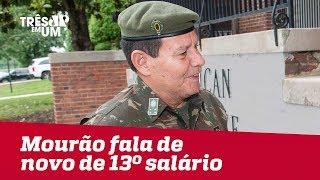 General Mourão volta a falar no 13º salário