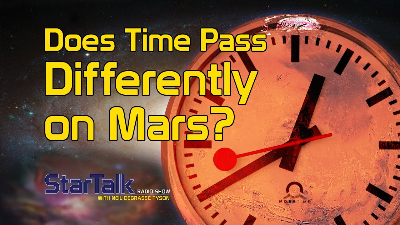 Neil deGrasse Tyson Explains How Time Is Different on Mars