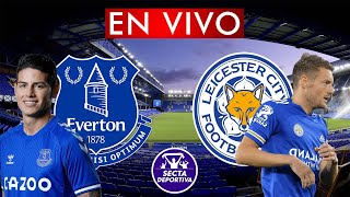 EVERTON vs LEICESTER CITY en VIVO | Everton hoy - NARRACION EMOCIONANTE