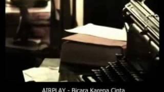 Airplay - Bicara Karena Cinta