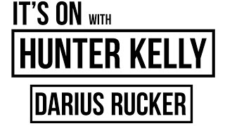 It's On with Hunter Kelly- Darius Rucker Talks