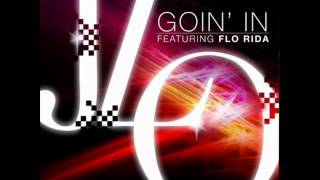 [Official] Jennifer Lopez ft. Flo Rida & Lil Jon - Goin' In [Lyrics + Download Link] Mp3