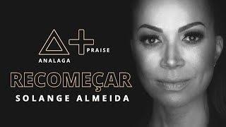 ANALAGA, Solange Almeida - Recomeçar (Praise+)