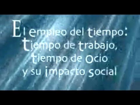 El Empleo Del Tiempo: Tiempo De Trabajo, Tiempo De Ocio Y Su Impacto Social (1/10)