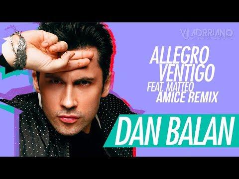 Dan Balan feat. Matteo - Allegro Ventigo (Amice Remix) VJ Adrriano Video ReEdit