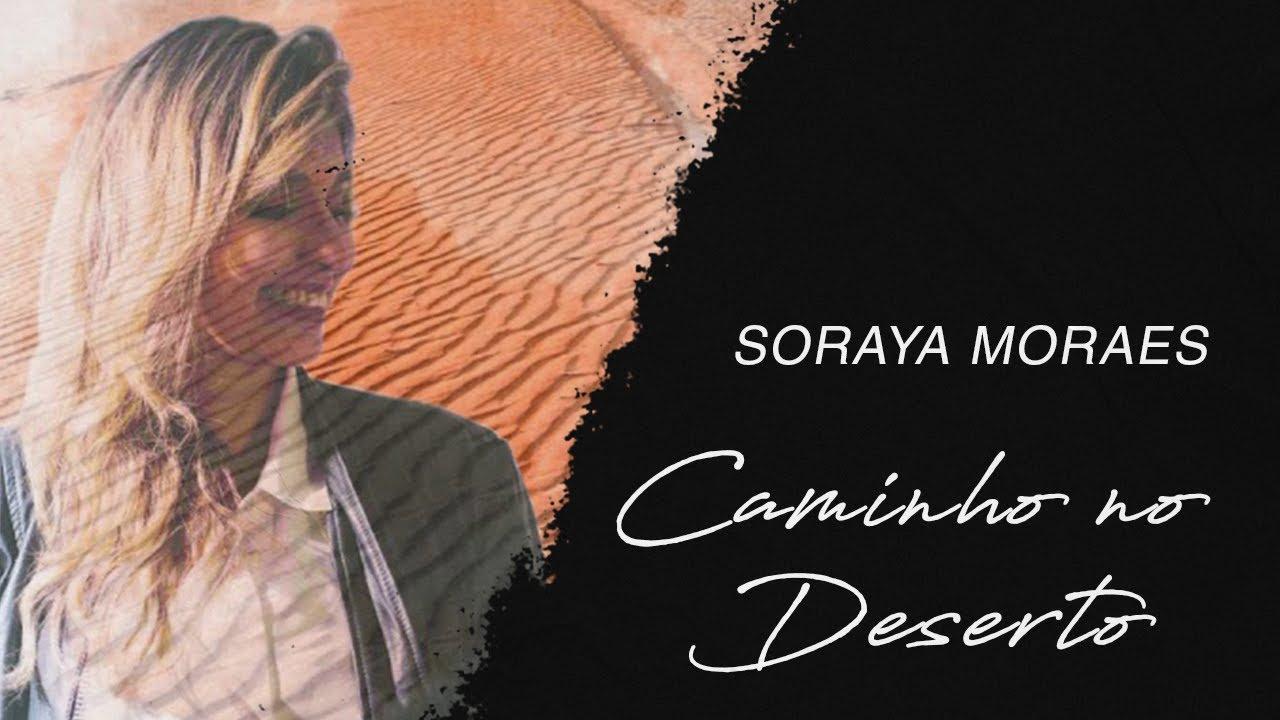 Soraya Moraes - Caminho no deserto (Letra) | Gospel Hits