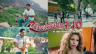 REVELACIÓN 5:40 DE HUAROCHIRI - MIX VIDEO CLIPS